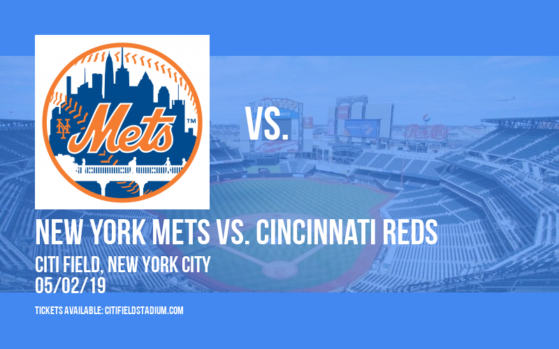 New York Mets vs. Cincinnati Reds at Citi Field