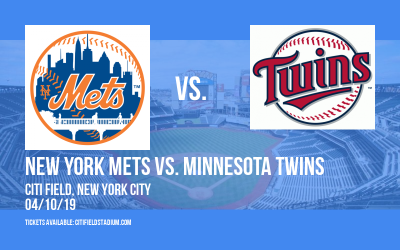 New York Mets vs. Minnesota Twins at Citi Field