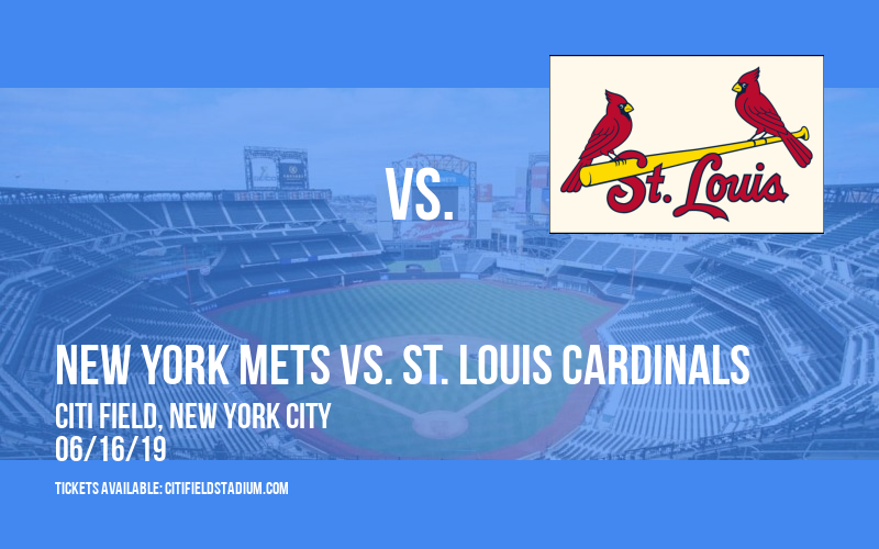 New York Mets vs. St. Louis Cardinals at Citi Field