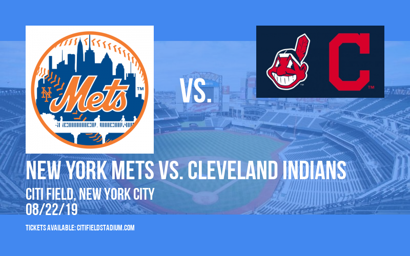New York Mets vs. Cleveland Indians at Citi Field