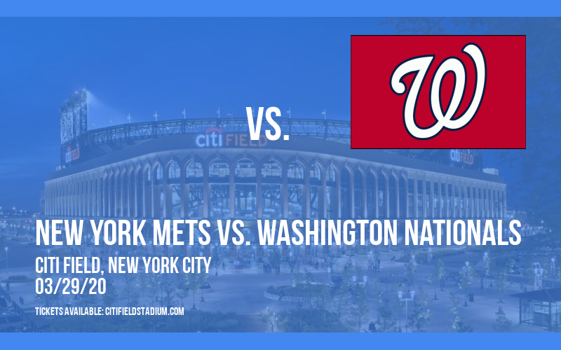 New York Mets vs. Washington Nationals [POSTPONED] at Citi Field