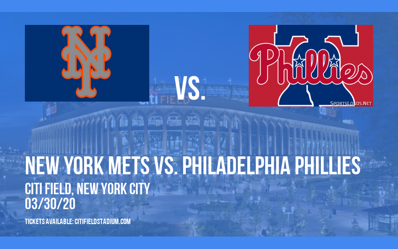 New York Mets vs. Philadelphia Phillies [POSTPONED] at Citi Field