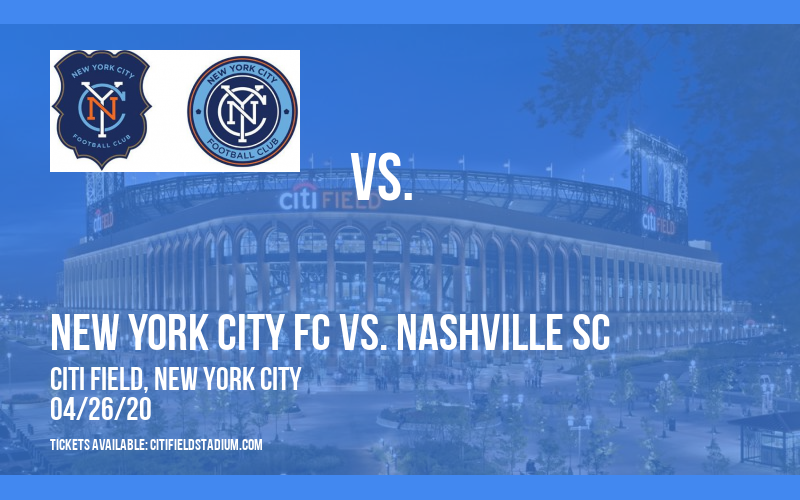 New York City FC vs. Nashville SC [POSTPONED] at Citi Field