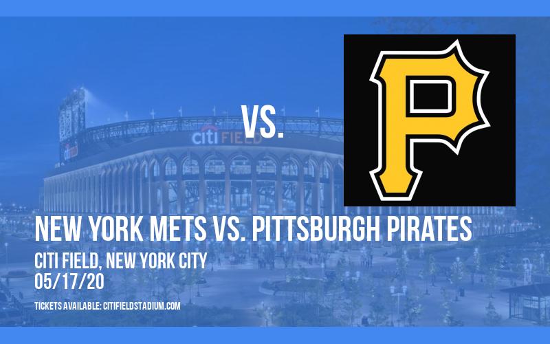 New York Mets vs. Pittsburgh Pirates [POSTPONED] at Citi Field