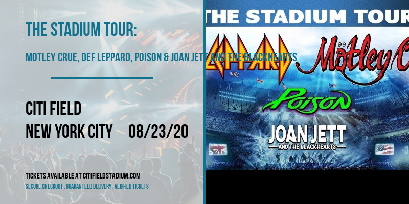 The Stadium Tour: Motley Crue, Def Leppard, Poison & Joan Jett and The Blackhearts at Citi Field