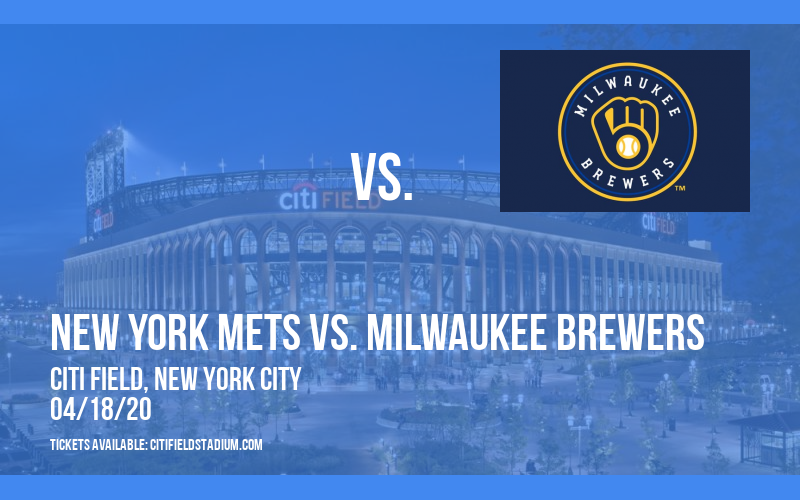 New York Mets vs. Milwaukee Brewers [CANCELLED] at Citi Field