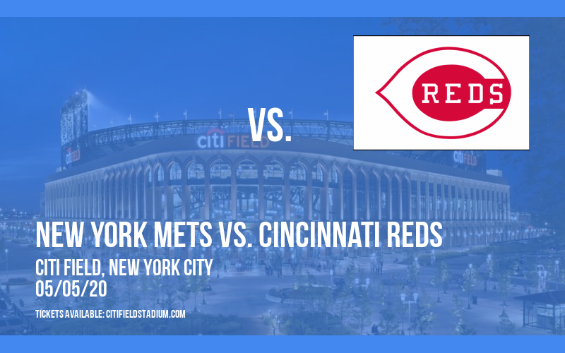New York Mets vs. Cincinnati Reds [CANCELLED] at Citi Field