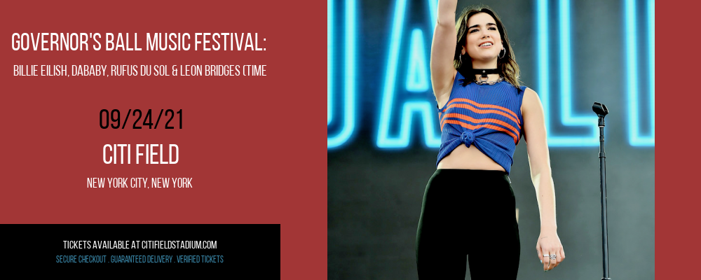 Governor's Ball Music Festival: Billie Eilish, Dababy, Rufus Du Sol & Leon Bridges (Time: TBD) - Friday at Citi Field