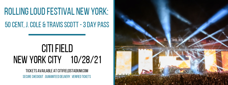 Rolling Loud Festival New York: 50 Cent, J. Cole & Travis Scott - 3 Day Pass at Citi Field