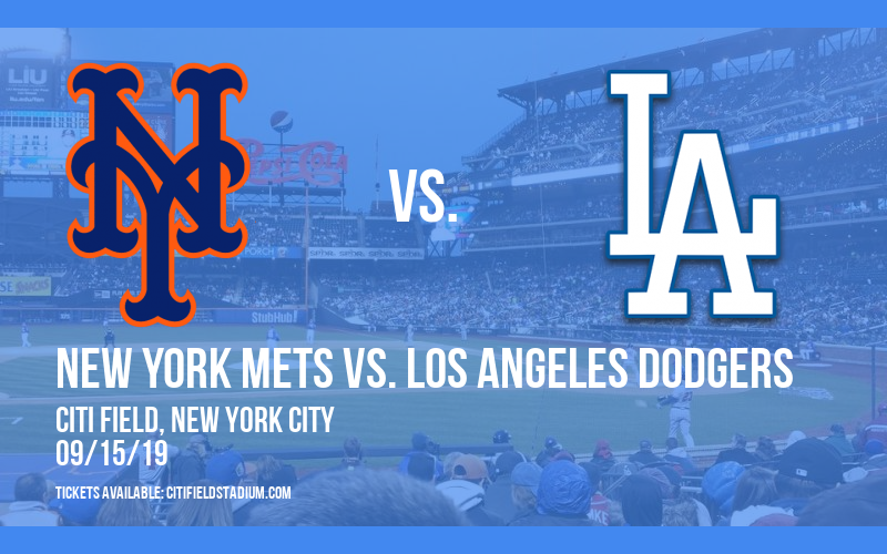 New York Mets vs. Los Angeles Dodgers at Citi Field