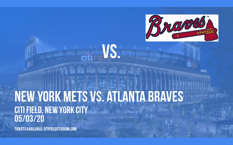 New York Mets vs. Atlanta Braves [CANCELLED] at Citi Field