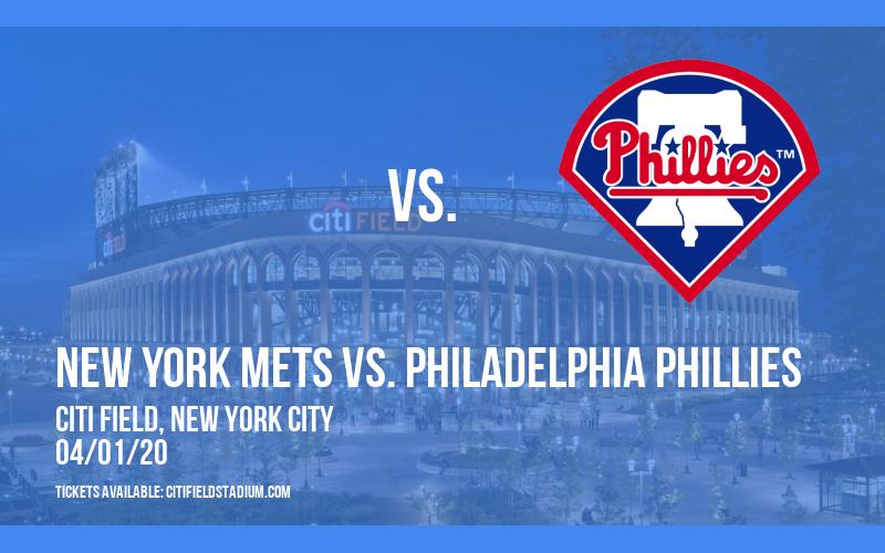 New York Mets vs. Philadelphia Phillies [CANCELLED] at Citi Field